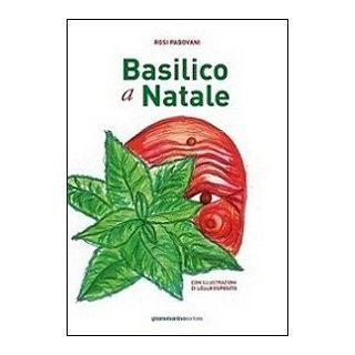 Basilico a Natale - Padovani Rosi