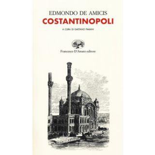 Costantinopoli - De Amicis Edmondo; Fimiani G. (cur.)