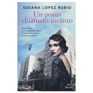 Un posto chiamato incanto - López Rubio Susana