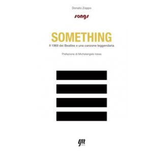 Something. Il 1969 dei Beatles e una canzone leggendaria - Zoppo Donato