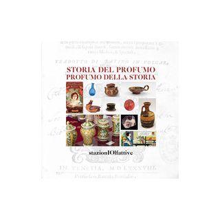 Storia del profumo. Profumo della storia. Ediz. illustrata - Gonzato F. (cur.); Vicentini C. B. (cur.)