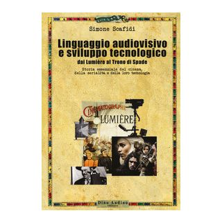 Il linguaggio audiovisivo e sviluppo tecnologico - Scafidi Simone