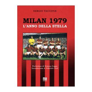 Milan 1979. L'anno della stella - Taccone Sergio