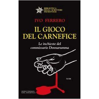 Il gioco del carnefice. Le inchieste del commissario Donnarumma - Ferrero Ivo