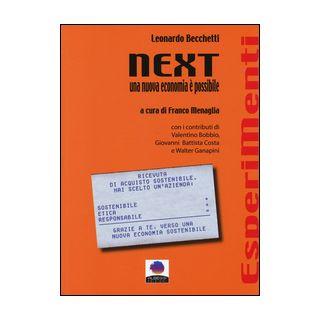 Next. Una nuova economia è possibile - Becchetti Leonardo; Menaglia F. (cur.)