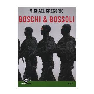 Boschi & bossoli - Gregorio Michael