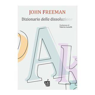 Dizionario della dissoluzione - Freeman John
