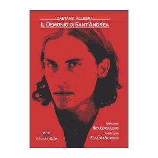 Il demonio di sant'Andrea - Allegra Gaetano - Edizioni dEste