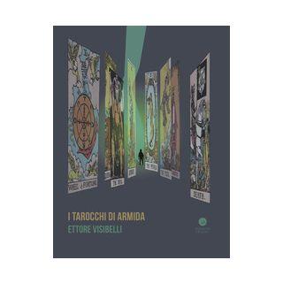 I tarocchi di Armida - Visibelli Ettore