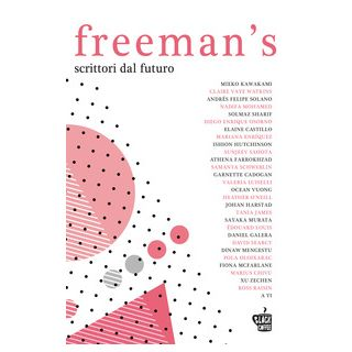 Freeman's. Scrittori dal futuro. Nuova ediz.. Vol. 1 - Freeman J. (cur.)