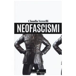 Neofascismi - Vercelli Claudio