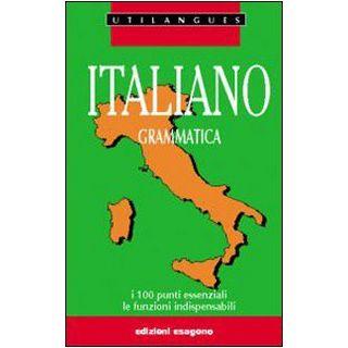 Italiano. Grammatica. Per le Scuole superiori - Alessandra Pasetti - Esagono