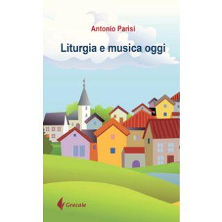 Liturgia e musica oggi - Parisi Antonio