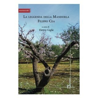 La leggenda della mandorla Filippo Cea - Ceglie E. (cur.)