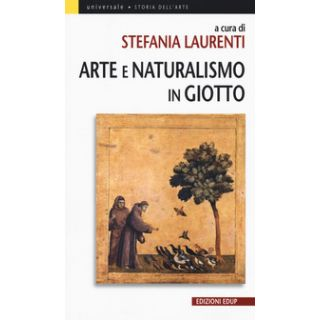 Arte e naturalismo in Giotto - Laurenti S. (cur.)