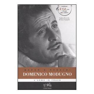 Domenico Modugno. L'uomo in frack. Con 2 CD Audio - Ranaldi Marco G.