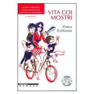 Vita coi mostri - Feslikenian Franca