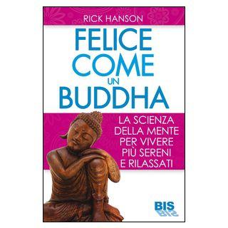Felici come un Buddha - Hanson Rick