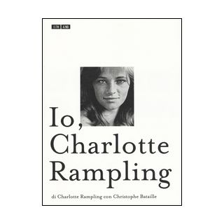 Io, Charlotte Rampling - Rampling Charlotte; Bataille Christophe