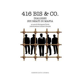 416 bis & Co. Dialoghi sui reati di mafia - Torre G. (cur.)