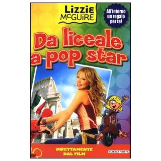 Da liceale a pop star. Lizzie McGuire -