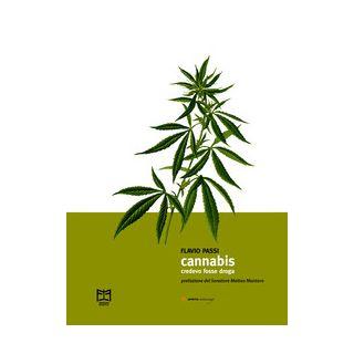 Cannabis. Credevo fosse droga - Passi Flavio