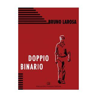 Doppio Binario - Larosa Bruno
