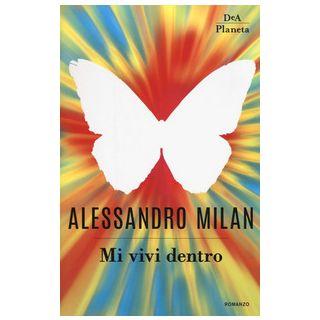 Mi vivi dentro - Milan Alessandro