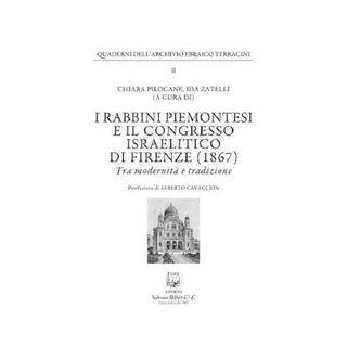 I rabbini piemontesi e il Congresso israelitico di Firenze (1867). Tra modernità e tradizione - Pilocane C. (cur.); Zatelli I. (cur.)