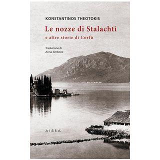 Le nozze di Stalachtì e altre storie di Corfù - Theotokis Konstantinos