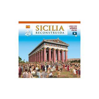 Sicilia ricostruita. Ediz. spagnola. Con video online - Benetti Fabiana; De Santis Linda