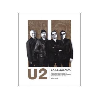 U2. La leggenda. Ediz. illustrata - Boyd Brian