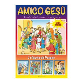Amico Gesù. Le figurine del Vangelo. Ediz. illustrata -