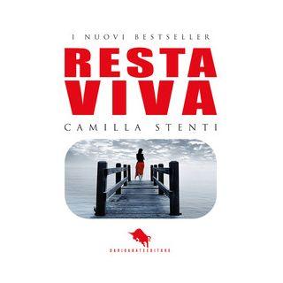 Resta viva - Stenti Camilla