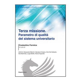 Terza missione. Parametro di qualità del sistema universitario - Formica C. (cur.)