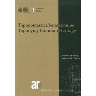 Toponomastica bene comune-Toponomy common heritage. Ediz. bilingue -