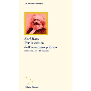 Per la critica dell'economia politica - Marx Karl; Bazzani F. (cur.)