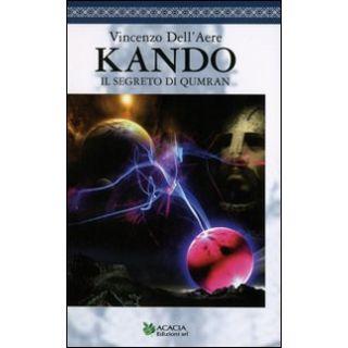 Kando. Il segreto di Qumram - Dell'Aere Vincenzo - Acacia Edizioni