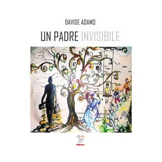 Un padre invisibile - Adamo Davide