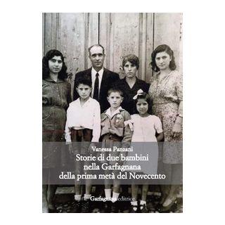 Storie di due bambini nella Garfagnana della prima metà del Novecento - Panzani Vanessa
