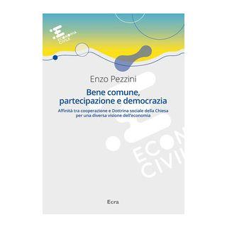 Bene comune, partecipazione e democrazia - Pezzini Enzo