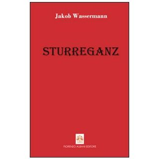Sturreganz - Wassermann Jakob; Albani F. (cur.)