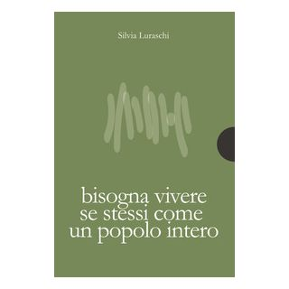 Bisogna vivere se stessi come un popolo intero - Luraschi Silvia