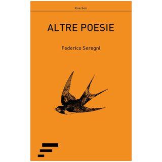 Altre poesie - Seregni Federico