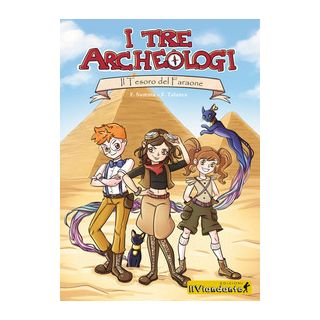 Il tesoro del faraone. I tre archeologi - Summa Federico; Talanca Federica
