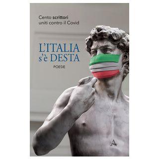 L'Italia s'è desta. Cento scrittori uniti contro il Covid - Venturi T. (cur.)