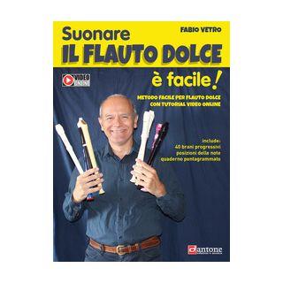 Suonare il flauto dolce è facile. Metodo facile per flauto dolce con tutorial video online - Vetro Fabio