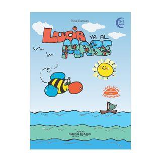 Lucia va al mare. 3-7 anni. L'ape Lucia e il suo micromondo. Ediz. a colori - Damian Elisa