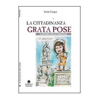 La cittadinanza grata pose. Il ritorno della Yourcenar - Pasqui Paola