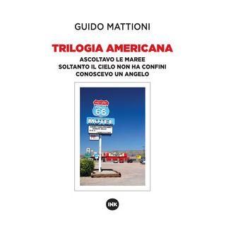 Trilogia americana. Ascoltavo le maree-Soltanto il cielo non ha confini-Conoscevo un angelo - Mattioni Guido